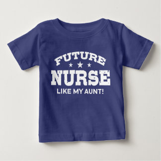 Future Nurse Like My Aunt Baby T-Shirt