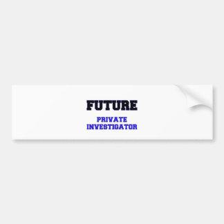 Future Private Investigator Bumper Sticker