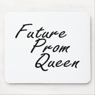 Future Prom Queen Mouse Pad