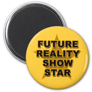 Future Reality Show Star T-shirts, Gifts 6 Cm Round Magnet