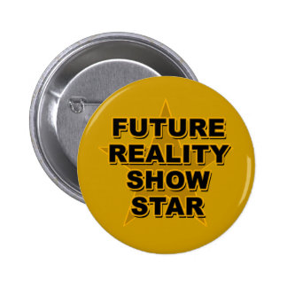 Future Reality Show Star T-shirts Gifts Pinback Button