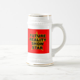 Future Reality Show Star T-shirts, Gifts Beer Steins