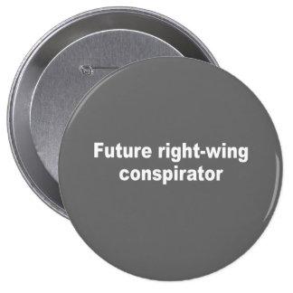 Future right-wing conspirator pinback button