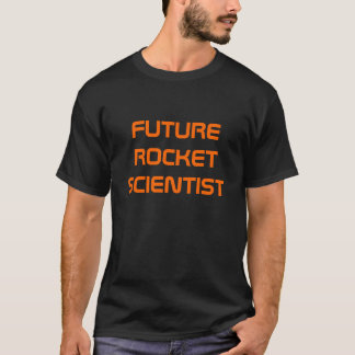 """Future Rocket Scientist"" t-shirt"