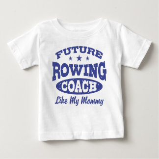 Future Rowing Coach Like my Mommy Baby T-Shirt