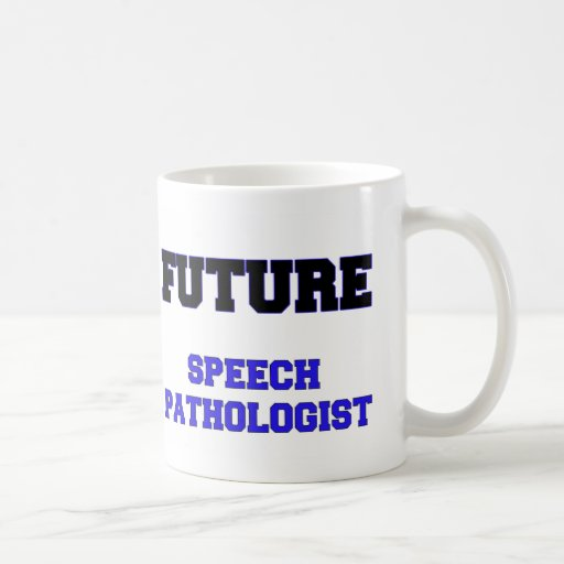 Future Speech Pathologist Coffee Mugs