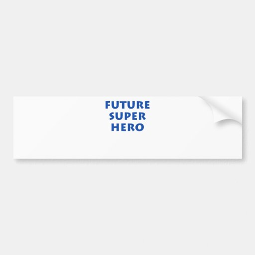 Future Super hero Bumper Sticker