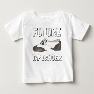 Future Tap Dancer Oxford Tap Shoes Dance Teacher Baby T-Shirt