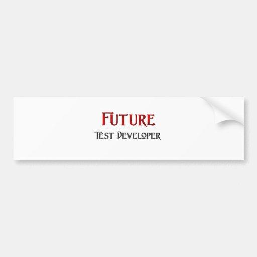 Future Test Developer Bumper Stickers