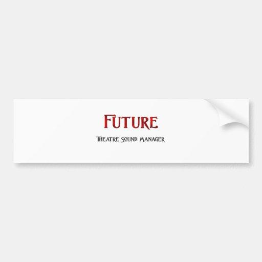 Future Theatre Sound Manager Bumper Stickers