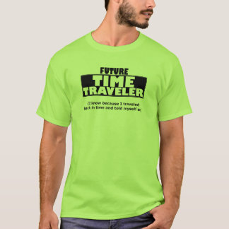 Future Time Traveler Shirt
