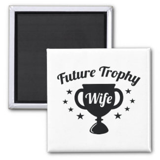 Future Trophy Wife Square Magnet
