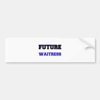 Future Waitress Bumper Stickers
