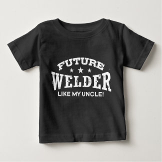 Future Welder Like My Uncle Baby T-Shirt