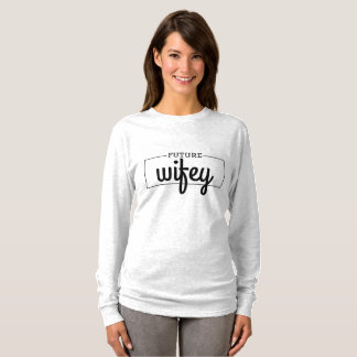Future Wifey Bride To Be With Wedding Date T-Shirt