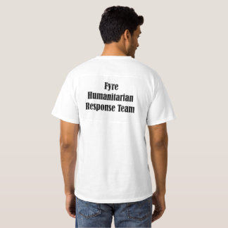 FYRE Humanitarian Response Team T-Shirt