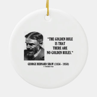 G. B. Shaw Golden Rule No Golden Rules Quote Round Ceramic Decoration