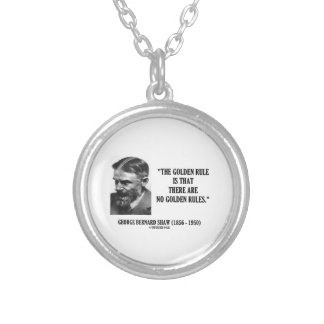 G. B. Shaw Golden Rule No Golden Rules Quote Round Pendant Necklace