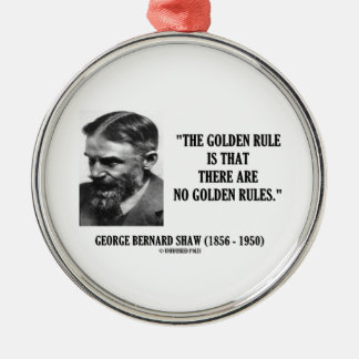 G. B. Shaw Golden Rule No Golden Rules Quote Silver-Colored Round Decoration