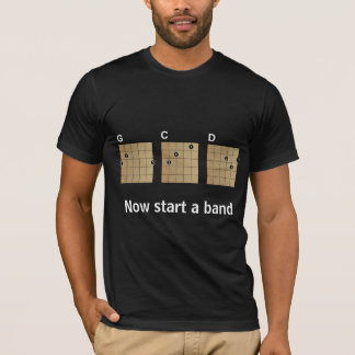 G C D...Now start a band T-Shirt