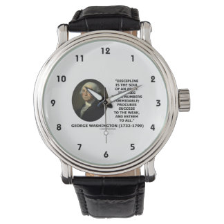 G. Washington Discipline Is The Soul Of An Army Wristwatches
