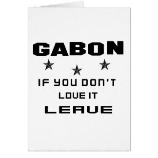 Gabon If you don't love it, Leave Card