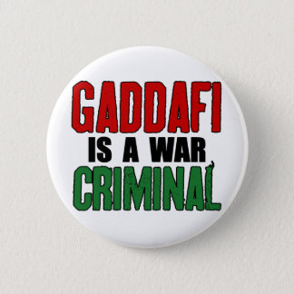 Gaddafi Is A War Criminal 6 Cm Round Badge