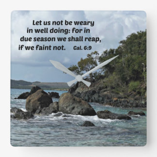 Galations 6:9 Let us not be weary in well doing Square Wall Clock