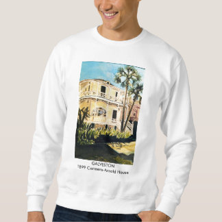 GALVESTON -1899 Conness-Arnold House Pull Over Sweatshirt