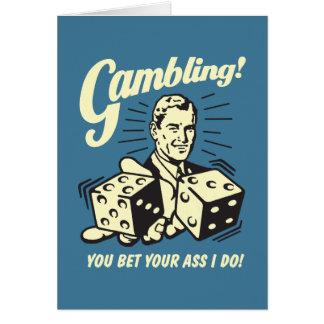 Gambling: Bet Your Ass I Do Card