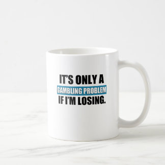 gambling problem coffee mug