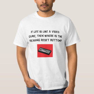 game controller, If life is like a video game; ... T-Shirt
