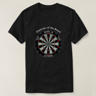 Game of Darts Chairman of the Board T-Shirt