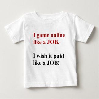 Game online like a job t shirt