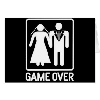 """""""GAME OVER"""" **WEDDING HUMOR** AS YOU MARRY CARD"""