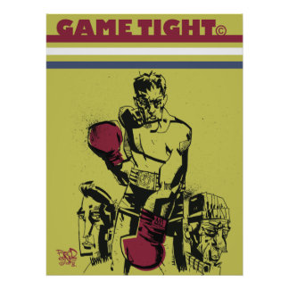 Game Tight Print/Poster Poster
