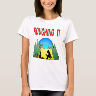 Gamer Roughing It T-Shirt
