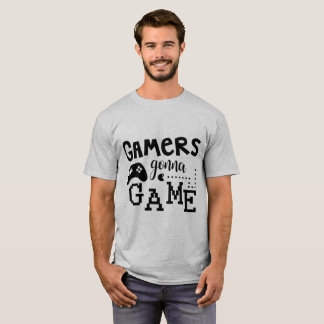 Gamers Gonna Game Tshirt
