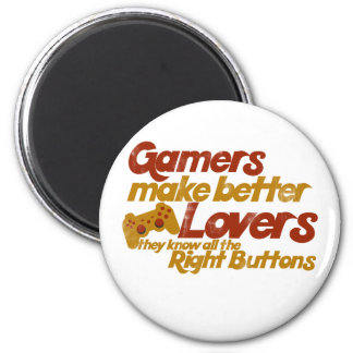 Gamers make better lovers 6 cm round magnet