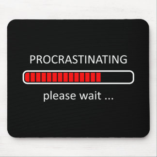 Gamer's Mouse Pad - Procrastinating Please Wait