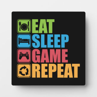 Gaming - Eat, Sleep, Game, Repeat - Gamer, Funny Plaque
