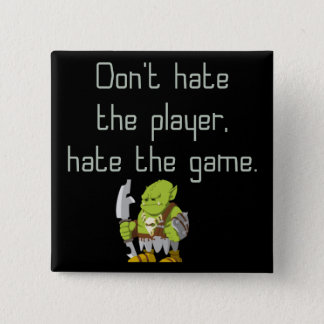 Gaming Geek: Don't Hate the Player 15 Cm Square Badge