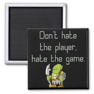 Gaming Geek: Don't Hate the Player Square Magnet
