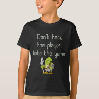 Gaming Geek: Don't Hate the Player T-Shirt