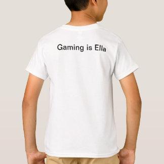 Gaming is ella t-shirt