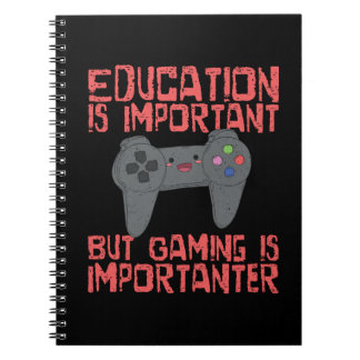 Gaming Is Importanter Than Education - Funny Gamer Spiral Notebook