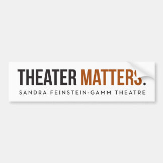 Gamm Theatre - Theater Matters - Bumper Sticker