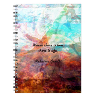 Gandhi Inspirational Quote about Love, Life & Hope Notebooks