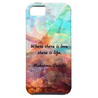 Gandhi Inspirational Quote about Love, Life & Hope Tough iPhone 5 Case
