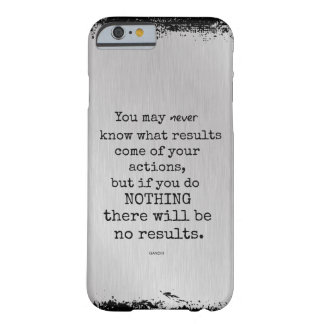Gandhi Quote Barely There iPhone 6 Case